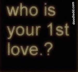 Meme-Who is your 1stLove?