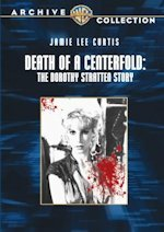 Death of a Centerfold Starring Jamie Lee Curtis as Dorothy Stratten