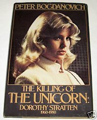 The Killing of the Unicorn Dorothy Stratten by Peter Bogdanovich
